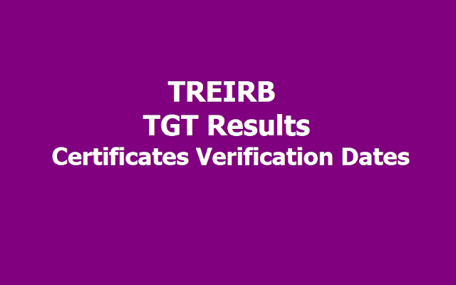 TREIRB TGT Results, Certificates verification dates for 1:2 list of Candidates 2019