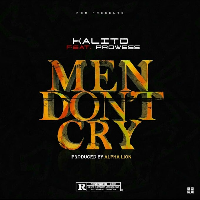 Kalito ft Prowess -Men Don't Cry