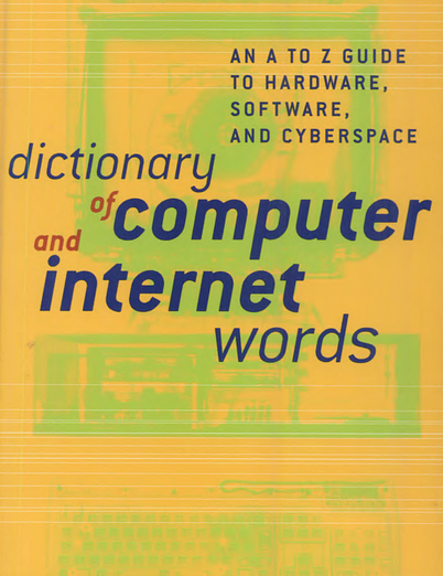 Dictionary of Computer and Internet Words: An A to Z Guide to Hardware PDF Book Free Download