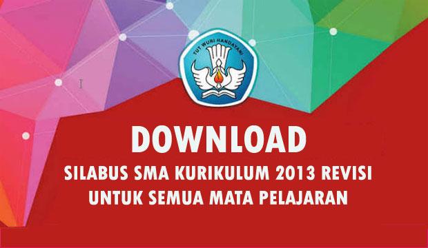 Silabus Sma Ma Smk Kurikulum 2013 Lengkap Semua Mata Pelajaran Revisi Tahun 2016 Dokumen Kurikulum 2013 Revisi Terbaru