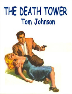 http://www.amazon.com/Death-Tower-Tom-Johnson-ebook/dp/B00A9YHF96/ref=la_B008MM81CM_1_8?s=books&ie=UTF8&qid=1459539339&sr=1-8&refinements=p_82%3AB008MM81CM