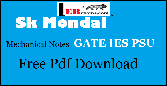 Sk Mondal  Mechanical Notes For GATE, IES, PSU  2019 Free Pdf Download