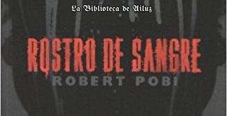 Rostro de Sangre.- Robert Pobi