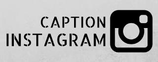 Kumpulan Kata Kata Caption Instagram Yang Bagus, Singkat Dan Keren