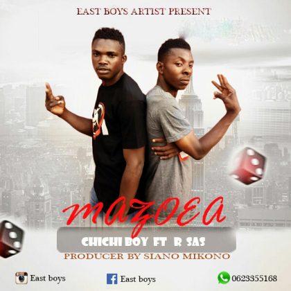 Download Mp3 | Chichi Boy ft R Sas - Mazoea