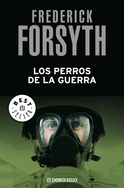 Los perros de la guerra – Frederick Forsyth