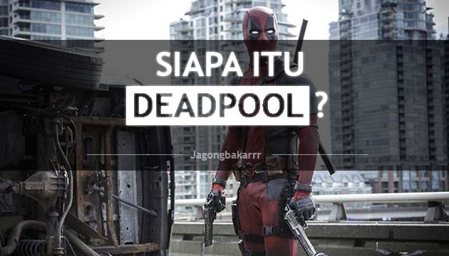 awal kisah deadpool