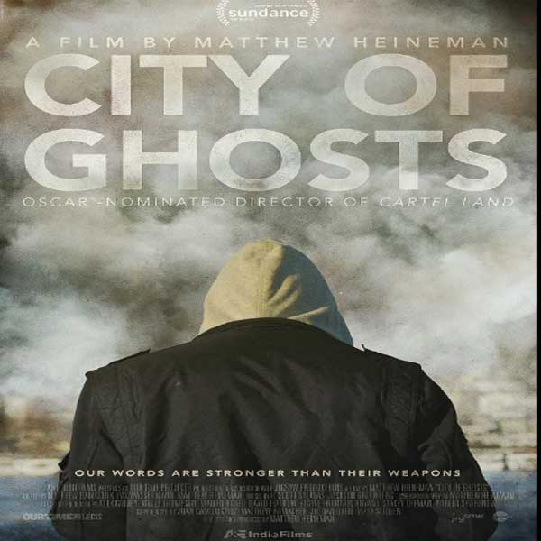 City of Ghosts, City of Ghosts Synopsis, City of Ghosts Trailer, City of Ghosts review, City of Ghosts Poster