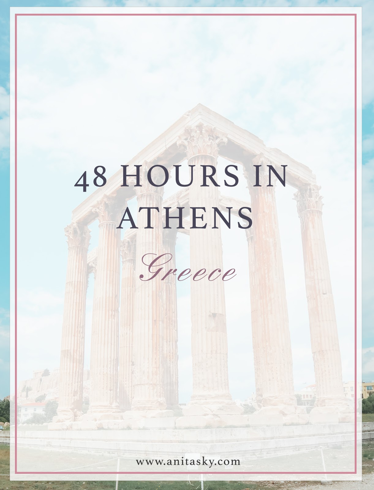 Spending 48 hours in Athens, Greece
