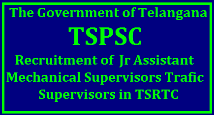 GO MS No 171 Recruitment of 279 Jr Assistant Mechanical Supervisors Trafic Supervisors through TSPSC in TSRTC TSPSC will recruit 279 Posts in Telangana State Road Transport Corporation Junior Assistants Mechanical Supervisor Trainees Traffic Supervisor Trainees Posts Educational Qualifications Eligibility criteria Syllabus Examination Online Application Schedule will be anounced by Telangana State Public Service Commission in its detailed Notification Telangana State Public Service Commission (TSPSC) Junior Assistant ... (TSPSC) Junior Assistant required Education Qualifications Details: ... tspsc-tsrtc-junior-assistant-mechanical-traffic-supervisor-trainees-recruitment-educational-qualifications-apply-online-hall-tickets-answer-key-results-download notification to fill up the vacancies of Junior Assistant during the year 2017. Public Services – TR&B Department - Recruitment – Filling of (279) two hundred seventy nine posts in Telangana State Road Transport Corporation (TSRTC) through the Telangana State Public Service Commission, Hyderabad - Orders – Issued./2017/11/tspsc-tsrtc-junior-assistant-mechanical-traffic-supervisor-trainees-recruitment-notification-educational-qualifications-apply-online-hall-tickets-answer-key-results-download.html