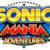 Sonic Mania Plus - Découvrez la dernière partie de Sonic Mania Adventures !