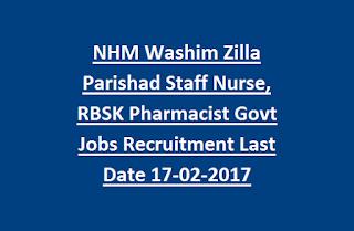 NHM Washim Zilla Parishad Staff Nurse, RBSK Pharmacist Govt Jobs Recruitment Last Date 17-02-2017