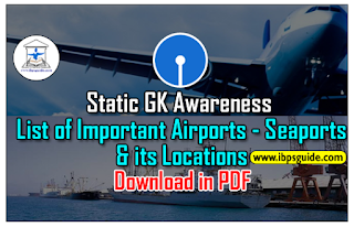 Static GK Awareness - List of Important Airports& Seaports and its Locations: Crack SBI PO Mains 2017: (Day-1) | Download in PDF