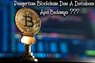 Pengertian Blockchain Dan A Database Apa bedanya?