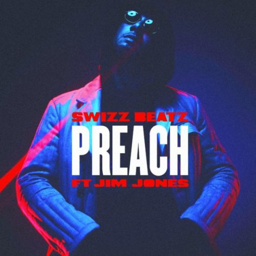 SWIZZ BEATZ PREACH Ft Jim Jones MP3 DOWNLOAD