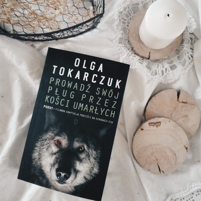 """117.""""Prowadź swój pług przez kości umarłych"""" Olga Tokarczuk"""