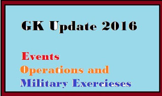 GK Update 2016: Main Events and Military Exercieses