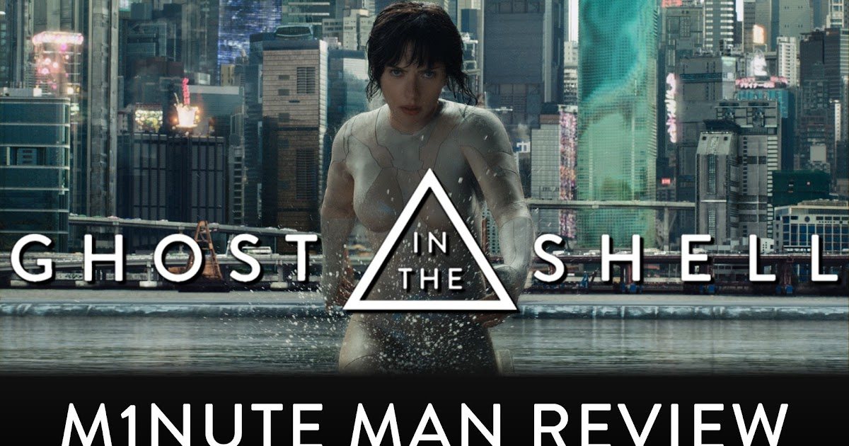 minute man reviews ghost   shell film   seconds fanboys anonymous