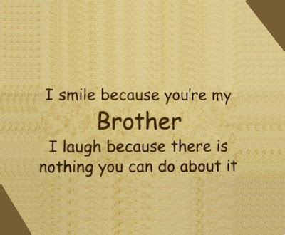 Keep Smiling Brother Quotes