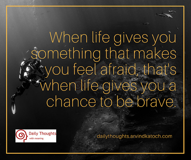 life, brave, chance, afraid, daily quote, quote, thought,