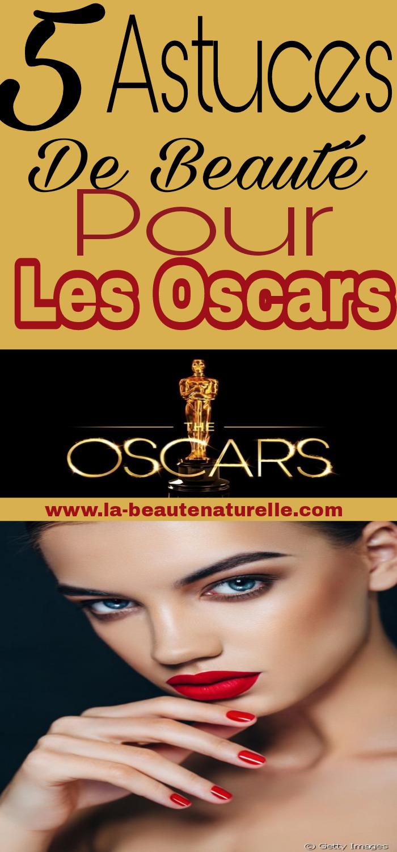 5 astuces de beauté pour les Oscars