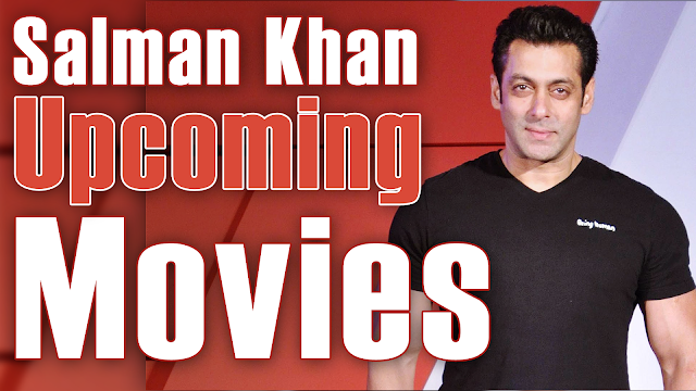 Salman Khan Upcoming Movies (2016-17-18)