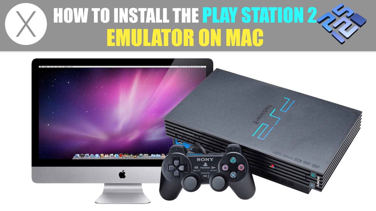 How to install the Play Station 2 Emulator on Mac (PCSX2 V1 4)