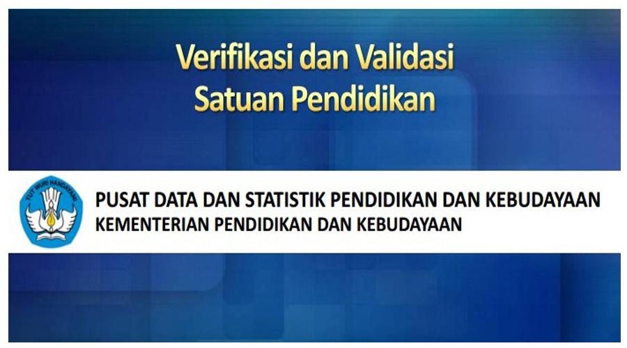 Verifikasi dan Validasi Satuan Pendidikan