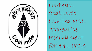 Northern Coalfields Limited NCL Apprentice Recruitment for 441 Posts