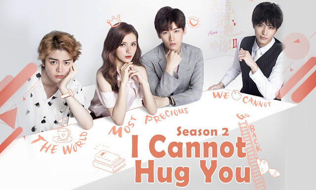 Download Drama Cina I Cannot Hug You 2 Batch Subtitle Indonesia