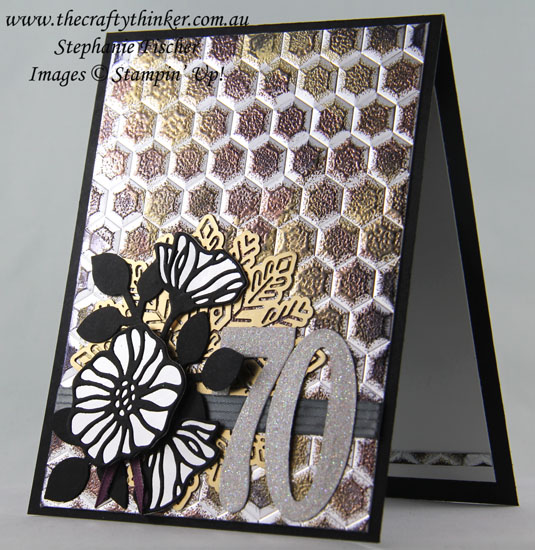 Tarnished Foil Technique, Eclectic Layers, 70th birthday card, Hexagons embossing folder, #thecraftythinker, Stampin Up Australia Demonstrator, Stephanie Fischer, Sydney NSW