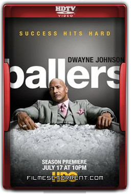Ballers 2ª Temporada Legendado Torrent 2016 HDTV 720p 1080p Download