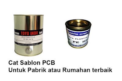 Cat Sablon PCB Untuk Pabrik atau Rumahan terbaik