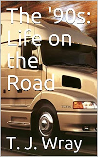 The '90s: Life on the Road by T. J. Wray