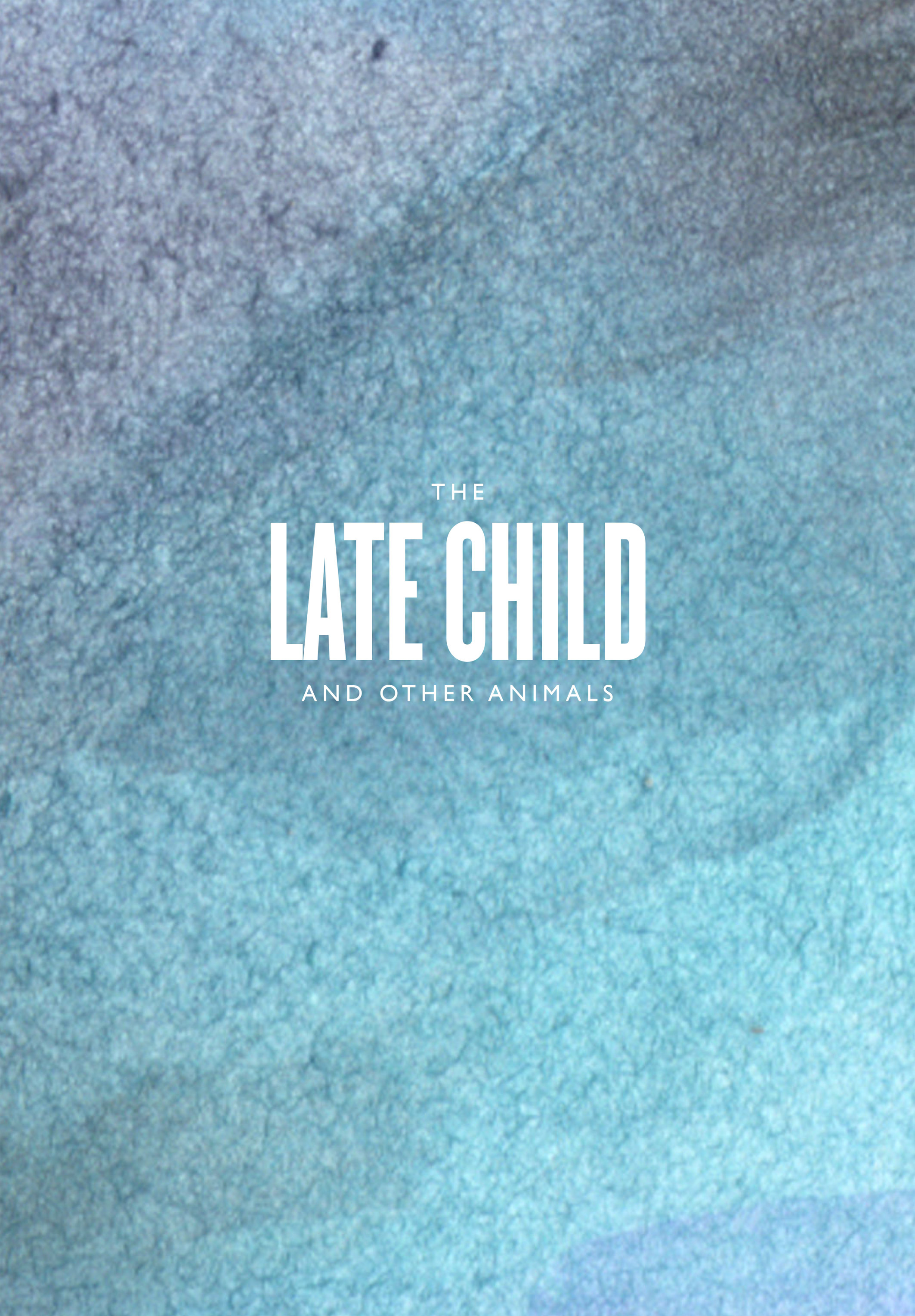 Read online The Late Child and Other Animals comic -  Issue #1 - 2