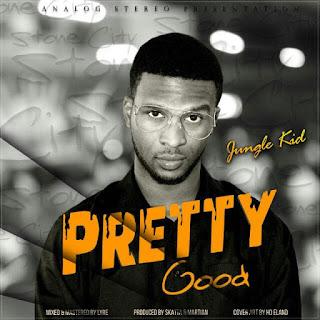 Jungle KID Pretty Good Pretty Nice lyrics