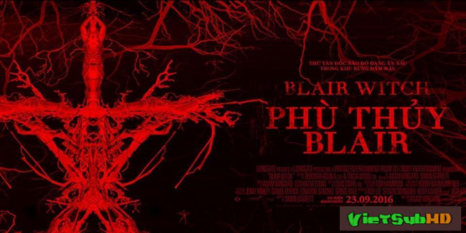 Phim Phù Thủy Rừng Blair VietSub HD | Blair Witch 2016