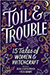 Toil & Trouble: 15 Tales of Women & Witchcraft -- see stories by Nova Ren Suma and Elizabeth May