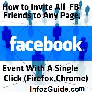 How To Invite All Facebook Friends To An Event,Page In A Single Click