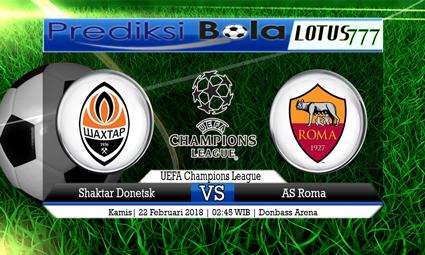 PREDIKSI  SKOR Shaktar Donetsk vs AS Roma 22 Februari 2018