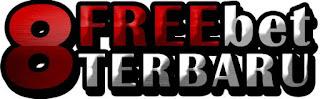 {8} FREEBET TERBARU   FREEBET TANPA DEPOSIT+RANGKUMAN