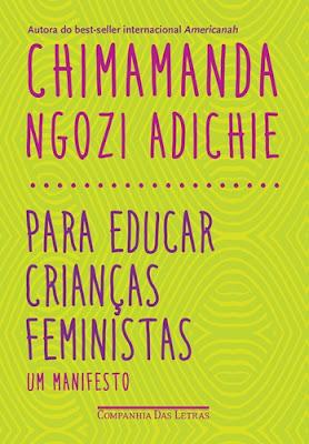 Para educar crianças feministas, de Chimamanda Ngozi Adichie