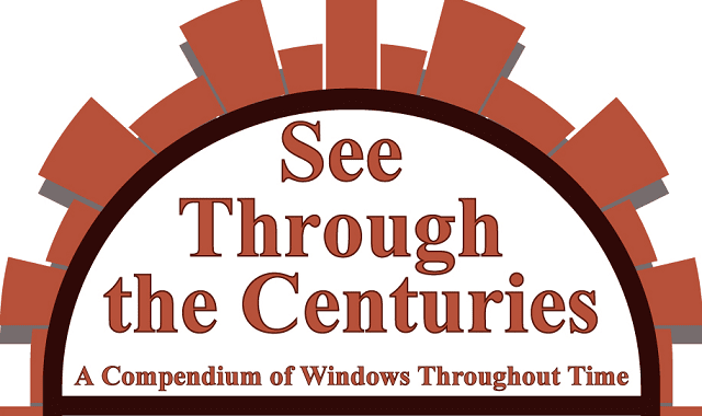 See Through the Centuries: A Compendium of Windows Throughout Time