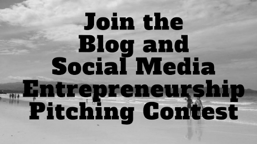 Join the Blog and Social Media Entrepreneurship Pitching Contest