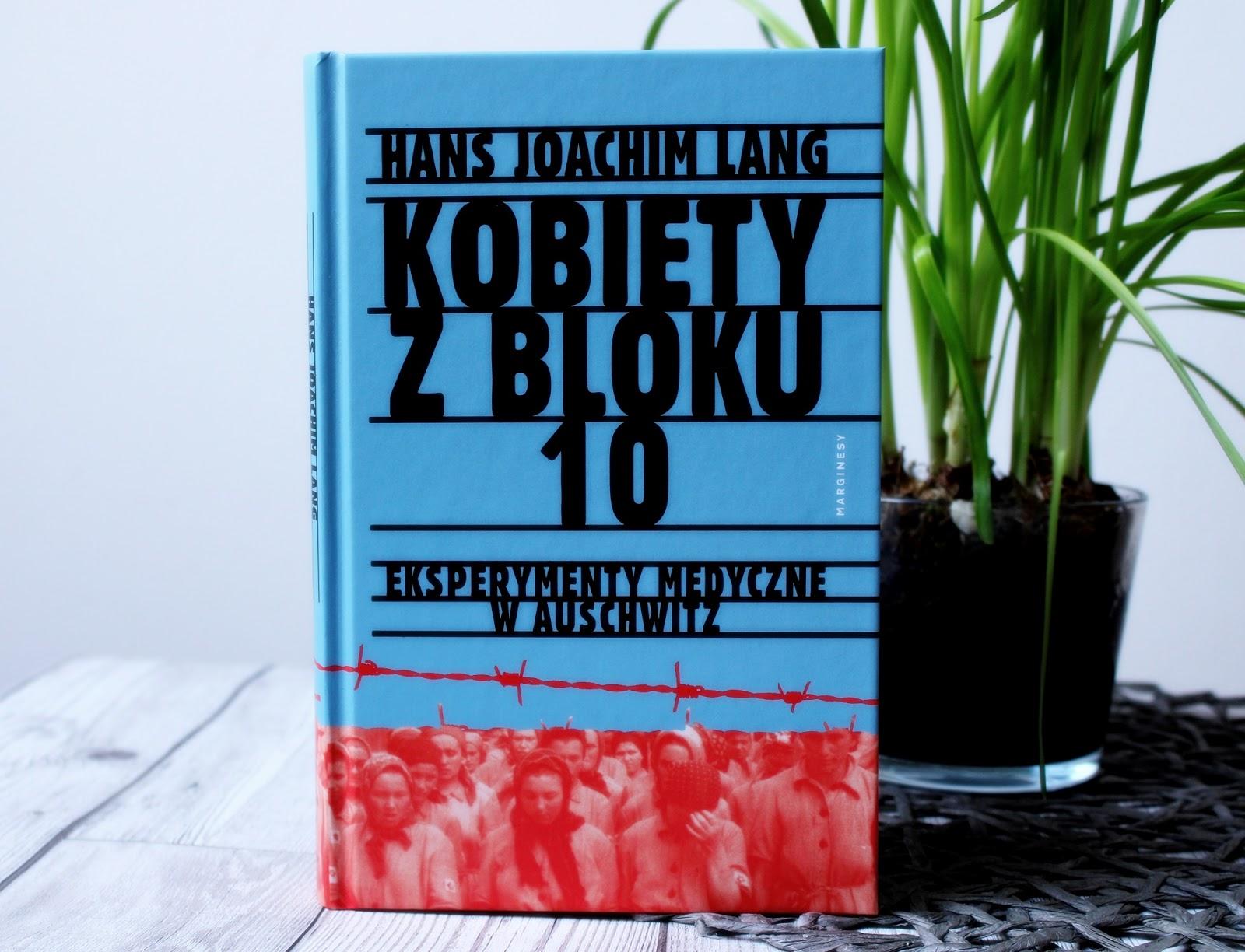 Kobiety z bloku 10. Eksperymenty medyczne w Auschwitz.