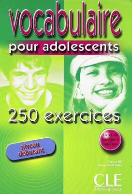 Vocabulaire pour Adolescents Avec 250 Exercices