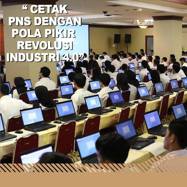 Cetak PNS Dengan Pola Pikir Revolusi Industri 4.0