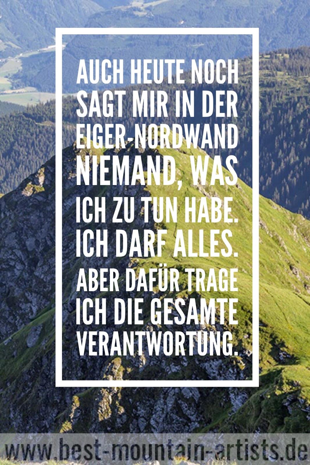 """""""Auch heute noch sagt mir in der Eiger-Nordwand niemand, was ich zu tun habe. Ich darf alles. Aber dafür trage ich die gesamte Verantwortung."""", Reinhold Messner"""
