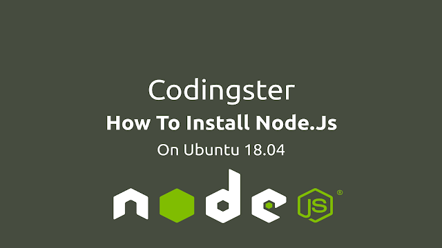How To Install Node.js On Ubuntu 18.04