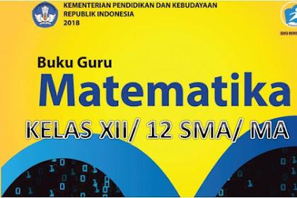 Download Buku Guru dan Siswa Matematika K13 Revisi 2018 Kelas 12/ XII SMA/SMK/MA/MAK